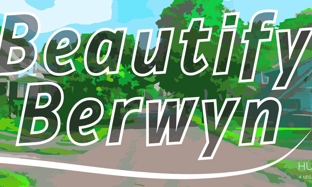 Beautifying Berwyn!